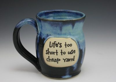 Life's too short to use cheap yarn mug
