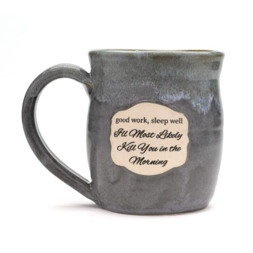 princess bride good work, sleep well i'll most likely kill you in the morning stormy skies 20 oz. mug