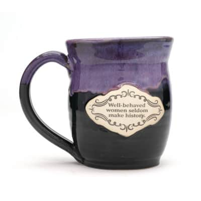 Well Behaved women seldom make history Arizona Sunrise 20 oz. mug